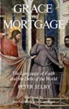 Grace and Mortgage: The Language of Faith and the Debt of the World