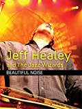 Jeff Healey And The Wiz - Beautiful Noise
