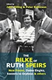 img - for The Rilke of Ruth Speirs: New Poems, Duino Elegies, Sonnets to Orpheus, & Others 2015 book / textbook / text book