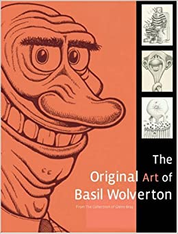 ORIGINAL ART OF BASIL WOLVERTON, THE : From the Collection of Glenn Bray