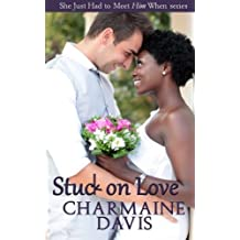 Stuck on Love (She Just Had to Meet Him When...) (Volume 1)
