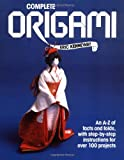 Complete Origami: An A-Z of Facts and Folds, with Step-by-Step Instructions for Over 100 Projects