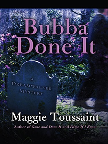 Bubba Done It (A Dreamwalker Mystery Book 2)