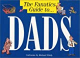 The Fanatic's Guide to Dads, Roland Fiddy, 1850156387