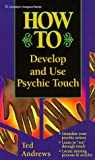 How to Develop and Use Psychic Touch (Llewellyn's How to)