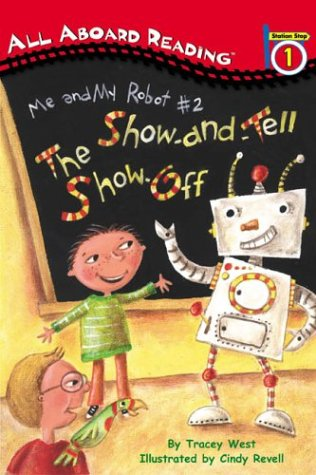 Me and My Robot #2: The Show-and-Tell Show Off: All Aboard Reading Station Stop 1