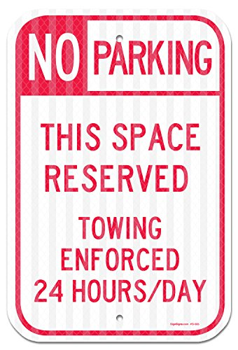 No Parking - Space Reserved Towing Enforced Sign, Federal 12''x18'' 3M Prismatic Engineer Grade Reflective Aluminum, For Indoor or Outdoor Use - By SIGO SIGNS by Sigo Signs