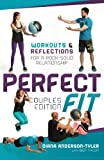 img - for Perfect Fit Couples Edition: Workouts and Reflections for a Rock-Solid Relationship book / textbook / text book