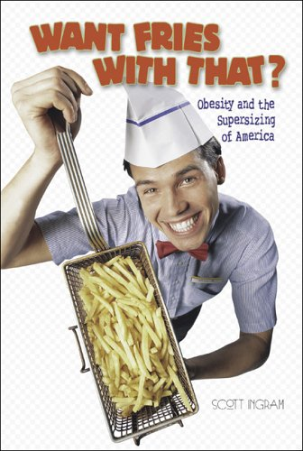 Download Want Fries With That?: Obesity And The Supersizing Of America (Watts Library) ebook