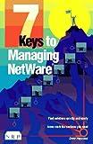 Seven Keys to Managing NetWare, Drew Heywood, 1562052071