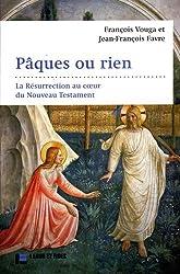 Pâques ou rien : La Résurrection au coeur du Nouveau Testament
