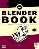 Blender Book: Free 3D Graphics Software for the Web and Video, Carsten Wartmann, 1886411441
