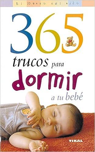 365 Trucos Para Dormir a Tu Bebe/ 365 Tips to Encourage Your ...