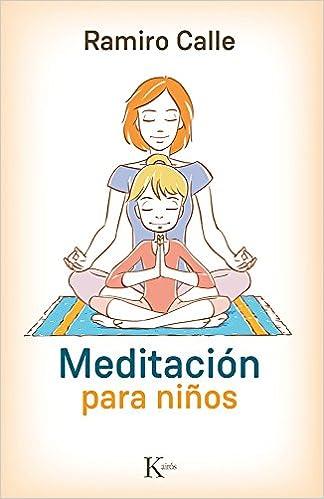 Meditación para niños (Psicología): Amazon.es: Ramiro Calle ...