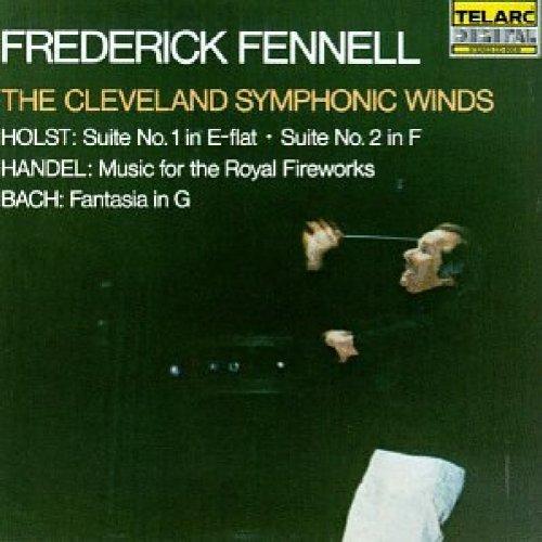 Holst: Suite No.1 & 2 / Handel: Music for the Royal Fireworks / Bach: Fantasia in G (George Frideric Handel Music For The Royal Fireworks)