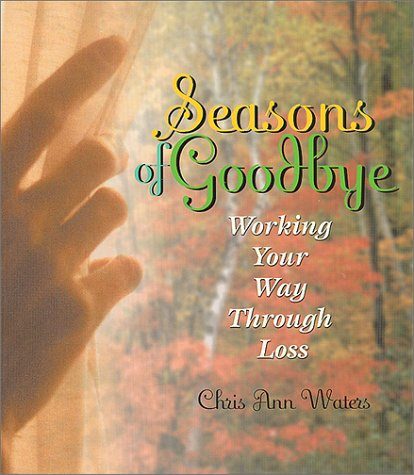 Download Seasons of Goodbye: Working Your Way Through Loss ebook