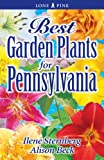 Best Garden Plants for Pennsylvania, Ilene Sternberg and Alison Beck, 1551055228