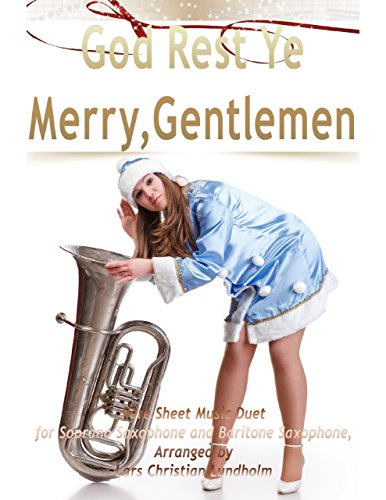 (God Rest Ye Merry, Gentlemen Pure Sheet Music Duet for Soprano Saxophone and Baritone Saxophone, Arranged by Lars Christian Lundholm)