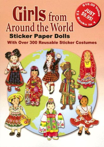 World Paper Dolls (Girls from Around the World Sticker Paper Dolls: With Over 300 Reusable Sticker Costumes)