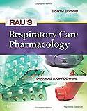Rau's Respiratory Care Pharmacology, 8e (Gardenhire, Rau's Respiratory Care Pharmacology)