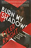 Image of Burn My Shadow: A Selective Memory of an X-Rated Life