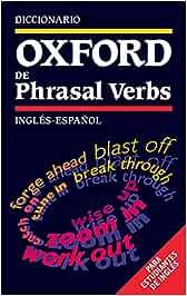 Diccionario Oxford de Phrasal Verbs Inglés-Español: Para