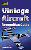 Jane's Vintage Aircraft Recognition Guide, Tony Holmes, 0007192924