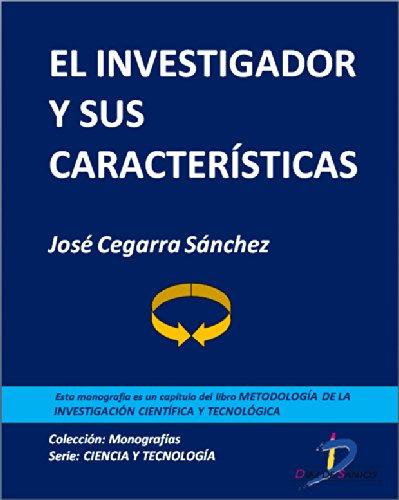Descargar Libro El Investigador Y Sus Características : 1 José Cegarra Sánchez
