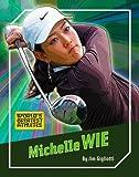Michelle Wie (World's Greatest Athletes)