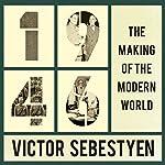 1946: The Making of the Modern World | Victor Sebestyen