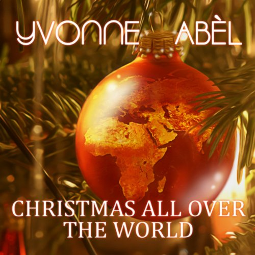 christmas all over the world by yvonne abl on amazon music amazoncom - Christmas All Over The World