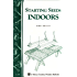 Starting Seeds Indoors: Storey's Country Wisdom Bulletin A-104: Storey's Country Wisdom Bulletin A-104