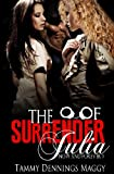 The Surrender of Julia, Tammy Dennings Maggy, 0991383613