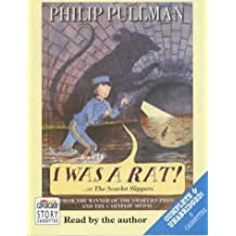 I Was a Rat!: Complete & Unabridged: Or, the Scarlet Slippers