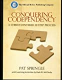 Conquering Codependency If you answer yes to any of the following questions, Conquering Codependency: A Christ-Centered 12-Step Process might be for you. If you answer yes to several, it definitely is: Conquering Codependency will help you recognize ...