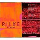 Rilke Projekt: Bis an alle Sterne