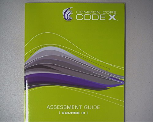 Commom Core Code X, Assessment Guide, Course 3