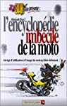 Joe Bar team : L' Encyclopédie imbécile de la moto par Bidault