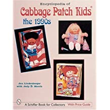 Encyclopedia of Cabbage Patch Kids(r): The 1990s (Schiffer Book for Collectors with Price Guide)