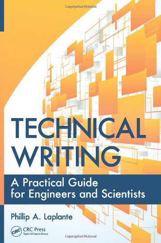 [PDF] Technical Writing: A Practical Guide for Engineers and Scientists Free Download | Publisher : CRC Press | Category : Computers & Internet | ISBN 10 : 1439820856 | ISBN 13 : 9781439820858