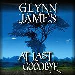 At Last, Goodbye | Glynn James