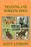 Training and Working Dogs, Scott Lithgow, 0702223948
