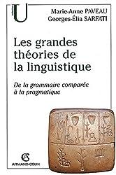 Les grandes théories de la linguistisque. De la grammaire comparée à la pragmatique