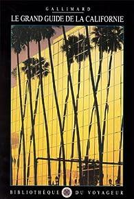 Le grand guide de la Californie 1988 par Guide Gallimard