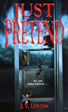 Just Pretend, J. V. Lewton and Kensington Publishing Corporation Staff, 078601251X
