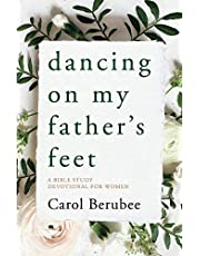 Dancing on My Father's Feet: A Bible Study Devotional for Women