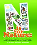 N is for Nature: An Environmental Alphabet Book