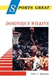 Sports Great Dominique Wilkins, Peter C. Bjarkman, 0894907549
