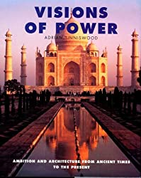 Visions of Power: Architecture and Ambition from Ancient Times to the Present