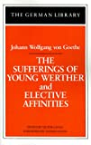 The Sufferings of Young Werther and Elective Affinities: Johann Wolfgang von Goethe (German Library), Johann Wolfgang von Goethe, Lange, 0826403301